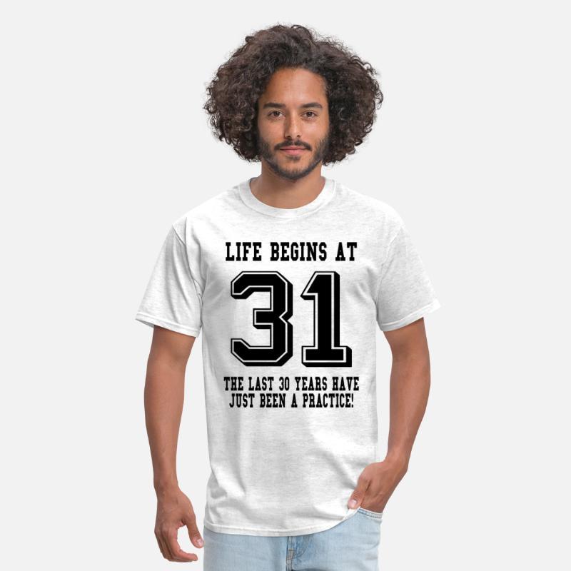 Life Begins At 31 31st Birthday Mens T Shirt