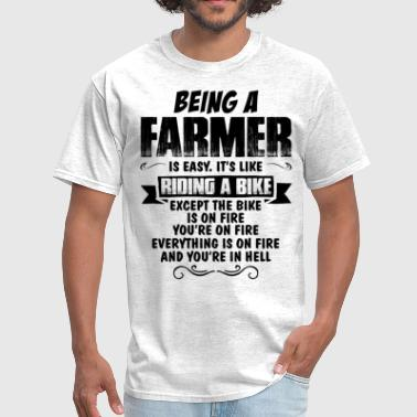 Being A Farmer... - Men's T-Shirt