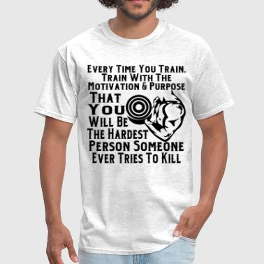 Cheating Train To Be The Hardest Person Someone Ever Tries - Men's T-Shirt