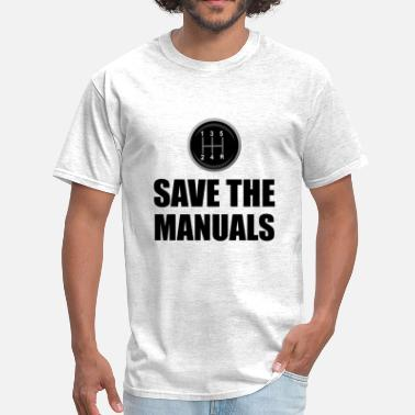 Save The Manual Stick Shi - Men's T-Shirt