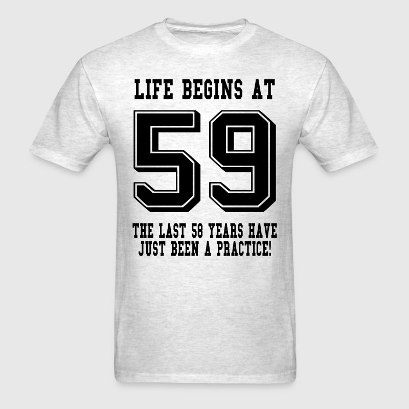 Life Begins At 59... 59th Birthday - Men's T-Shirt