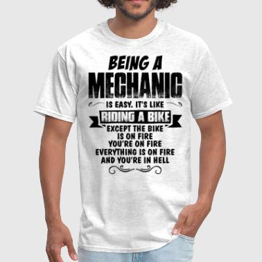 Mechanical Being Being A Mechanic... - Men's T-Shirt