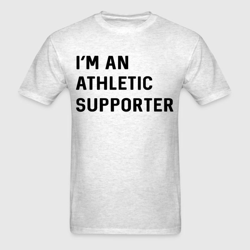 I'm an athletic supporter - Men's T-Shirt