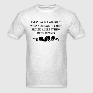Everyday is a workout... - Men's T-Shirt