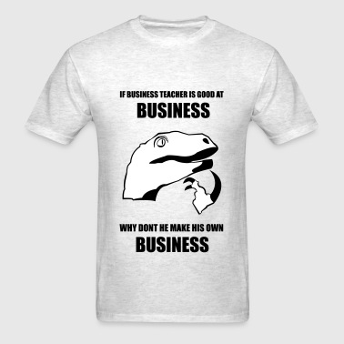 Business Meme - Philosoraptor - Men's T-Shirt