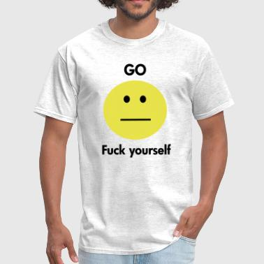 Go Fuck Yourself - Men's T-Shirt