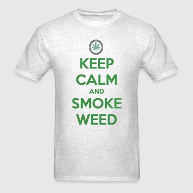 Keep Calm and Smoke Weed! - Men's T-Shirt