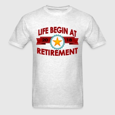 life_begins_at_2018_retirement_funny_tsh - Men's T-Shirt