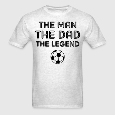Legendary Soccer Dad - Men's T-Shirt