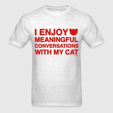 Meaningful Convos Cat Versus Humans mp - Men's T-Shirt