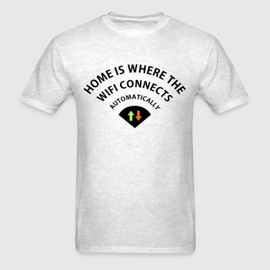 Home is Where the WiFi Connects - Men's T-Shirt