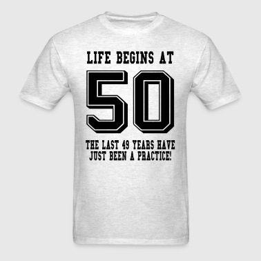 Life Begins At 50... 50th Birthday - Men's T-Shirt