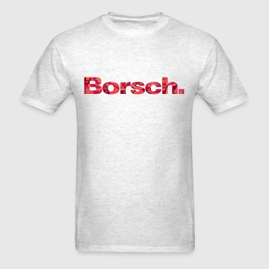 Borsch - Men's T-Shirt