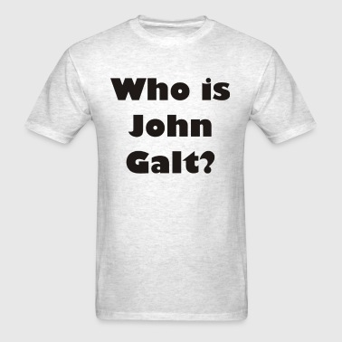 Who is John Galt?  - Men's T-Shirt