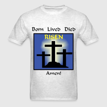 Born Lived Died Risen Amen - Men's T-Shirt