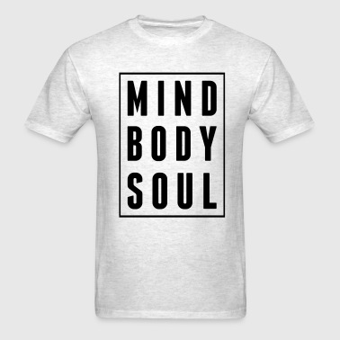 Mind Body Soul - Men's T-Shirt