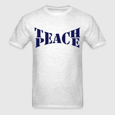 Teach Peace - Men's T-Shirt