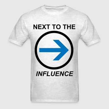 Next to the Influence - Men's T-Shirt