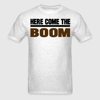 HERE COME THE BOOM - Men's T-Shirt