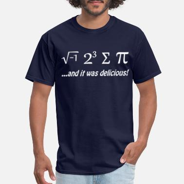 Mathematics I Ate Some Pie and It Was Delicious - Men's T-Shirt