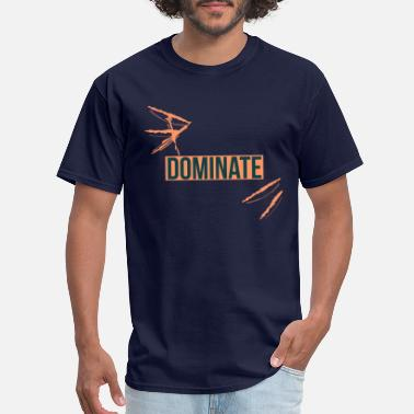 Dominate Cuts and splits - Men's T-Shirt
