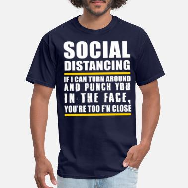 Punch Social distancing if I can turn around and punch - Men's T-Shirt