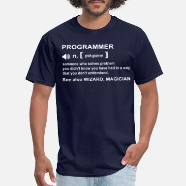 Programmer Is Not A Magician PROGRAMMER, SEE ALSO MAGICIAN WIZARD - Men's T-Shirt