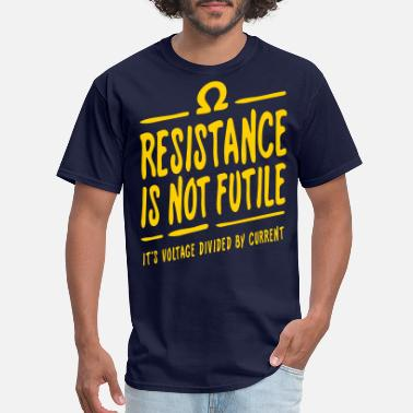 Science Resistance is not futile - Men's T-Shirt