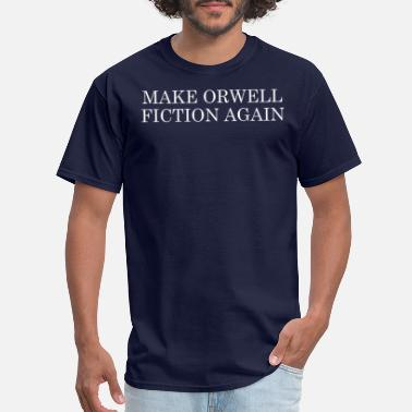 Orwell Make Orwell Fiction Again - Men's T-Shirt