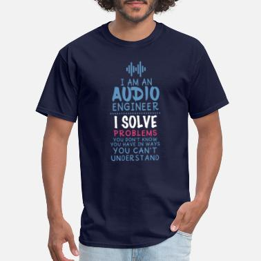 7a1fd295107 Sound Engineer Funny Sound Engineer Quote T-Shirt - Men  39 s T