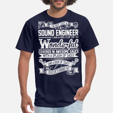 Engineer Sound Engineer Wonderful Big Cup Of Sassy - Men's T-Shirt