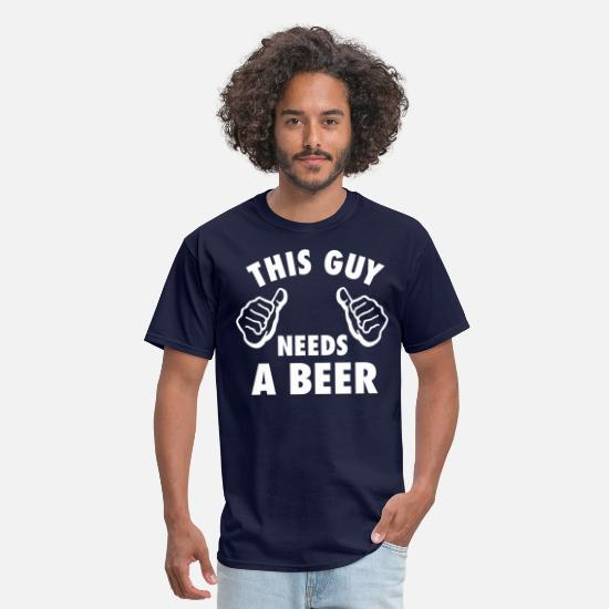 Beer T-Shirts - This Guy Needs A Beer - Men's T-Shirt navy