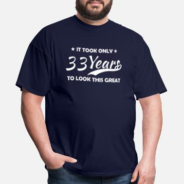 Harmony It took only 33 years to look this great - Men's T-Shirt