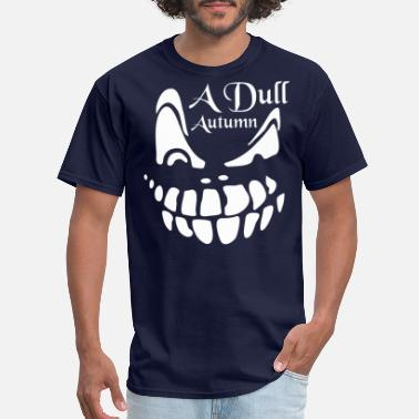 Dull A Dull Scary - Men's T-Shirt