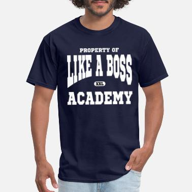 Ims Academy Property of Like A Boss Academy - Men's T-Shirt