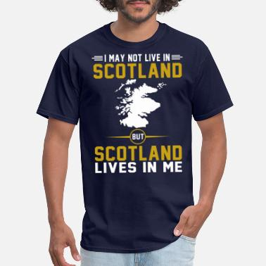 Scotland Scotland live in me funny design clothings gifts - Men's T-Shirt