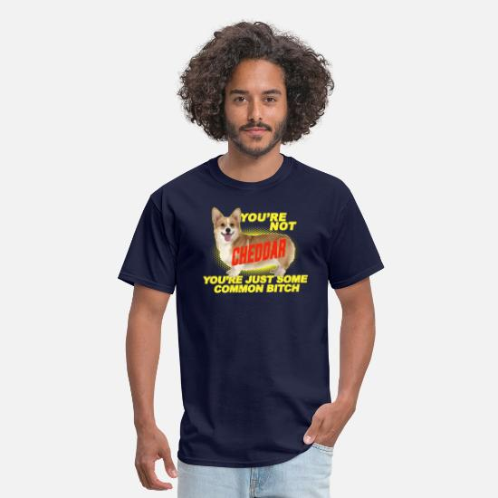 Brooklyn T-Shirts - Youre Not Cheddar You are Just Some Common Bitch - Men's T-Shirt navy
