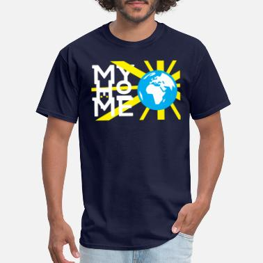 My Home my home - Men's T-Shirt