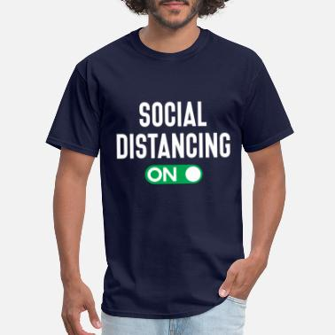 Distancing Social Distancing Mode On Social Distancers Gift - Men's T-Shirt