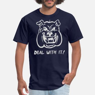 Angry Pitbull Deal With It Angry Pitbul - Men's T-Shirt