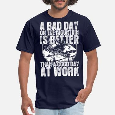 Winter Snowboard A Bad Day On The Mountain Is Better - Men's T-Shirt