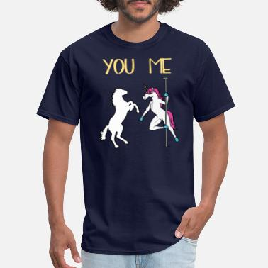 Pole Dance Unicorn You Me Unicorn Pole Dancing - Men's T-Shirt