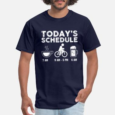 Beer And Bicycle Today's Schedule Coffee Bicycle Beer Biking Gift - Men's T-Shirt