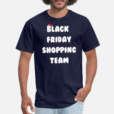 Team Black Friday Black Friday Shopping Team - Men's T-Shirt