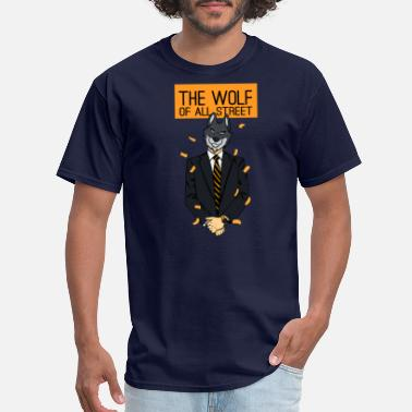 Wolfs Rain The Wolf Of All Streets Work Job Gift - Men's T-Shirt