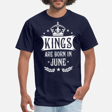 Born In June 17 Kings are born in June King Happy Birthday - Men's T-Shirt