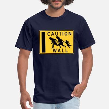 Immigration Caution Wall - Men's T-Shirt