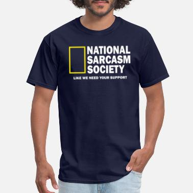 Society National Sarcasm Society - Men's T-Shirt
