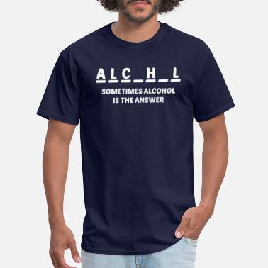 c09c9ec6 Sometimes alcohol is the answer - Men's T-Shirt