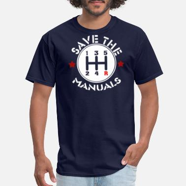 Manual Transmission Save The Manuals - Men's T-Shirt